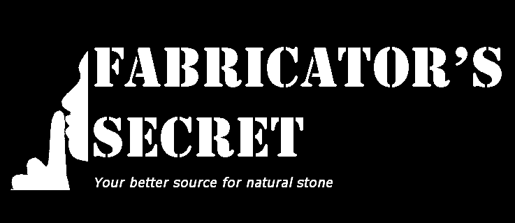 WELCOME to Fabricator's Secret, your best source for Natural Stone